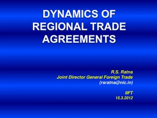DYNAMICS OF Regional Trade Agreements