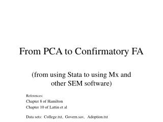 From PCA to Confirmatory FA