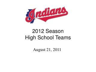 2012 Season High School Teams