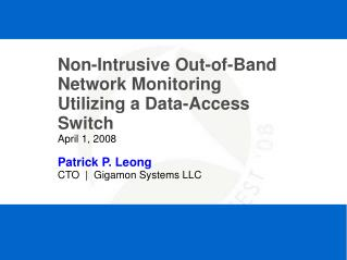 Non-Intrusive Out-of-Band Network Monitoring Utilizing a Data-Access Switch April 1, 2008