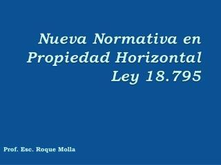 Nueva Normativa en Propiedad Horizontal Ley 18.795