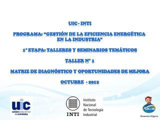 """UIC -  INTI Programa: """"Gestión de la Eficiencia Energética  en la Industria"""""""