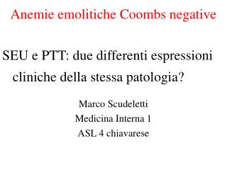 Anemie emolitiche Coombs negative SEU e PTT: due differenti espressioni
