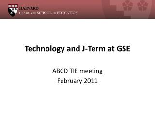 Technology and J-Term at GSE