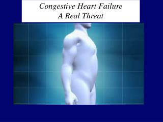 Congestive Heart Failure A Real Threat