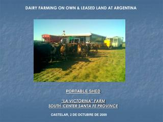 DAIRY FARMING ON OWN & LEASED LAND AT ARGENTINA