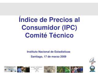 Índice de Precios al Consumidor (IPC) Comité Técnico
