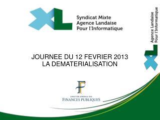 JOURNEE DU 12 FEVRIER 2013 LA DEMATERIALISATION