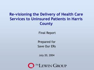 Re-visioning the Delivery of Health Care Services to Uninsured Patients in Harris County