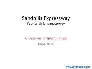 Sandhills Expressway Four to six lane motorway