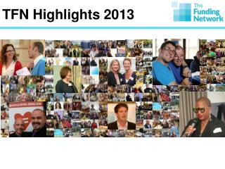 TFN Highlights 2013