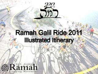 Ramah  Galil  Ride 2011 Illustrated Itinerary