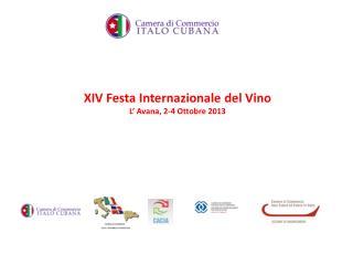 XIV Festa Internazionale del Vino L' Avana, 2-4 Ottobre 2013