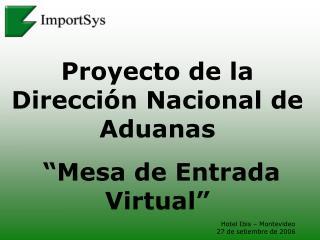 """Proyecto de la Dirección Nacional de Aduanas  """"Mesa de Entrada Virtual"""""""