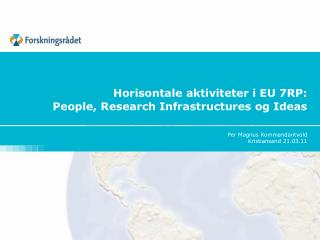 Horisontale aktiviteter i EU 7RP: People, Research Infrastructures og Ideas