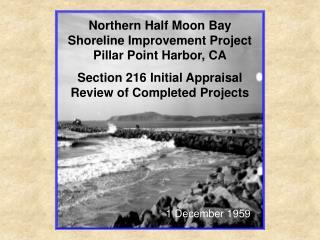 Northern Half Moon Bay Shoreline Improvement Project  Pillar Point Harbor, CA