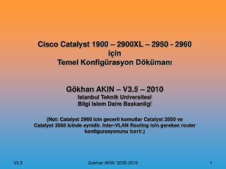 Cisco Catalyst 1900 � 2900XL � 2950 - 2960 i�in  Temel Konfig�rasyon D�k�man?