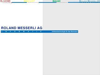 ROLAND MESSERLI AG