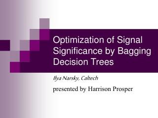 Optimization of Signal Significance by Bagging Decision Trees