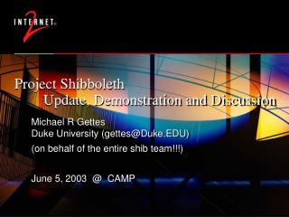 Project Shibboleth 	Update, Demonstration and Discussion