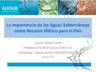 La  Importancia de  las  Aguas Subterráneas como Recurso Hídrico para  el  País