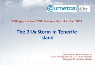 Ernesto Barrera (ebarrera@inm.es) Centro Meteorológico de Santa Cruz de Tenerife