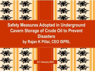 Safety Measures Adopted in Underground Cavern Storage of Crude Oil to Prevent Disasters