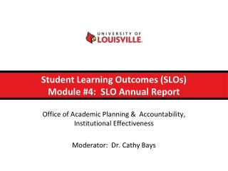 Student Learning Outcomes (SLOs) Module #4:  SLO Annual Report