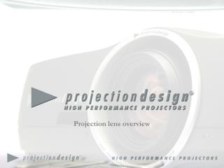Projection lens overview