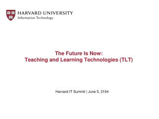 The Future Is Now: Teaching and Learning Technologies (TLT)