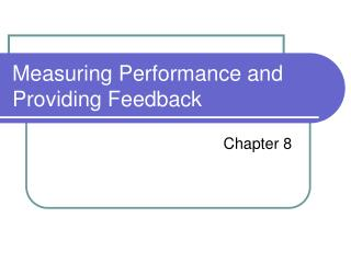 Measuring Performance and Providing Feedback