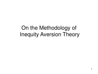 On the Methodology of   Inequity Aversion Theory