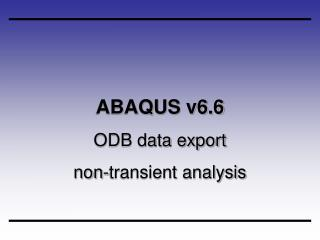 ABAQUS v6.6 ODB data export non-transient analysis