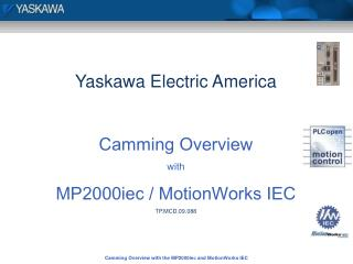 Yaskawa Electric America Camming Overview with MP2000iec / MotionWorks IEC TP.MCD.09.088