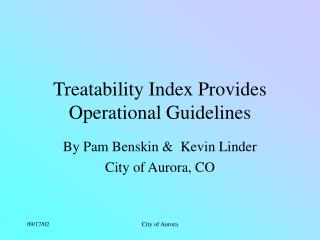 Treatability Index Provides Operational Guidelines