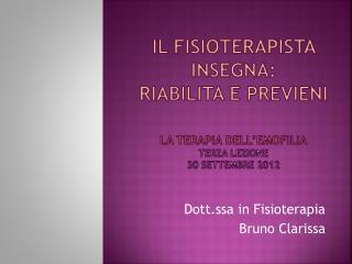 Dott.ssa in Fisioterapia Bruno Clarissa
