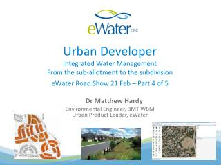 Urban Developer Integrated Water Management From the sub-allotment to the subdivision