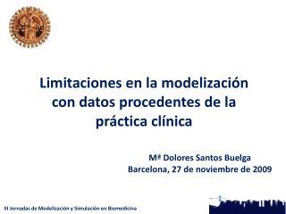 Limitaciones en la modelización con datos procedentes de la práctica clínica