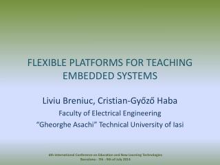 FLEXIBLE PLATFORMS FOR TEACHING EMBEDDED SYSTEMS