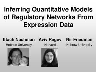 Inferring Quantitative Models of Regulatory Networks From Expression Data