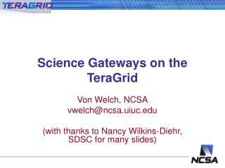 Science Gateways on the TeraGrid