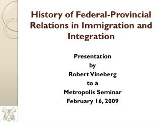 History of Federal-Provincial Relations in Immigration and Integration