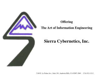 Offering  The Art of Information Engineering Sierra Cybernetics, Inc.