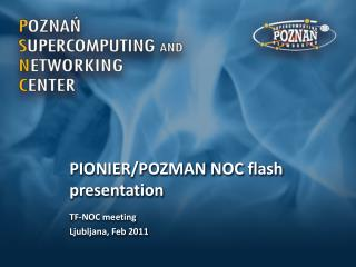 PIONIER/POZMAN NOC  flash presentation