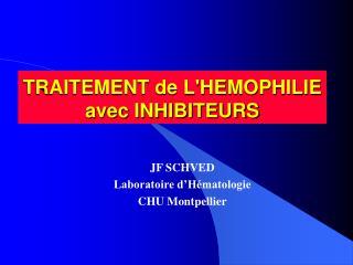 TRAITEMENT de L'HEMOPHILIE avec INHIBITEURS