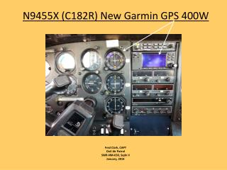 N9455X (C182R) New Garmin GPS 400W