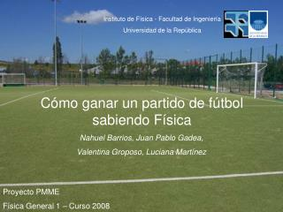 Proyecto PMME  Física General 1 – Curso 2008