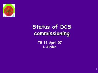 Status of DCS commissioning