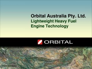 Orbital Australia Pty. Ltd. Lightweight Heavy Fuel  Engine Technology