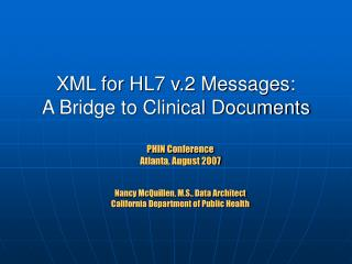 XML for HL7 v.2 Messages:  A Bridge to Clinical Documents